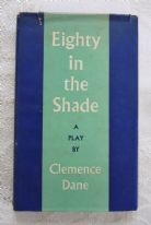 Eighty in the Shade: A Play in Three Acts - Clemence Dane (1959) - vintage script book